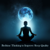 Thumbnail image for How to Think for Better Sleep Before Dozing Off